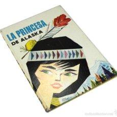 Libros de segunda mano: LA PRINCESA DE ALASKA, COLECCION ILUSION INFANTIL Nº 17, EDITORIAL MOLINO 1960, 16 PAG TAPA DURA. Lote 61099223