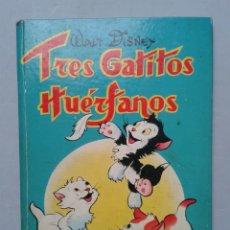 Libros de segunda mano: TRES GATITOS HUÉRFANOS. WALT DISNEY. AÑO 1956.. Lote 61206655