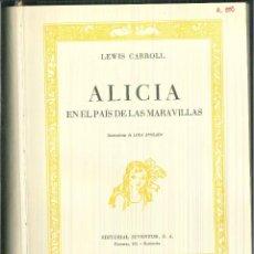 Libros de segunda mano: ALICIA EN EL PAÍS DE LAS MARAVILLAS. LEWIS CARROLL. Lote 61331971