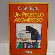 Libros de segunda mano: UN PECECILLO ASOMBROSO - ENID BLYTON - SALLY HOLMES - COLECCION CLIPER 1984. Lote 61687960