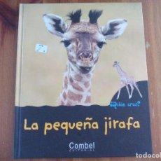 Libros de segunda mano: LA PEQUEÑA JIRAFA. EDITORIA COMBEL 1ª EDICIÓN 2005. MANGO JEUNESSE. CHRISITNA MARIE.. Lote 187206235