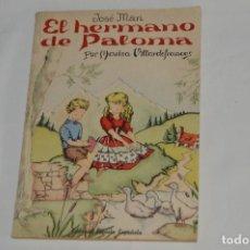 Libros de segunda mano: EL HERMANO DE PALOMA - EDITORIAL ESCUELA ESPAÑOLA - MUY ANTIGUO - MUY BUEN ESTADO / COMO NUEVO. Lote 61820408