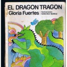 Libros de segunda mano: EL DRAGON TRAGON - GLORIA FUERTES - 2ª EDIC. 1979. Lote 61904672