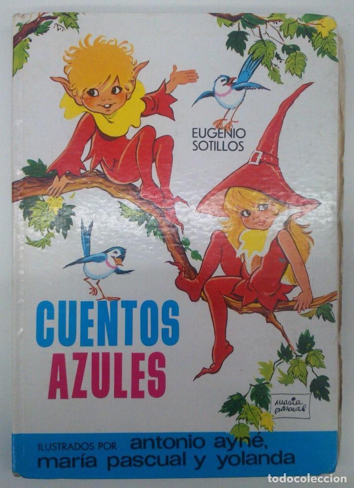 CUENTOS AZULES 4 ILUSTRADOS POR MARIA PASCUAL. EDICIONES TORAY (Libros de Segunda Mano - Literatura Infantil y Juvenil - Cuentos)