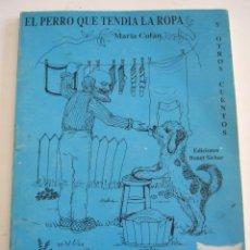 Libros de segunda mano: EL PERRO QUE TENDIA LA ROPA Y OTROS CUENTOS - MARIA COFAN - DEDICATORIA AUTOGRAFA AUTORA -1989. Lote 62727684