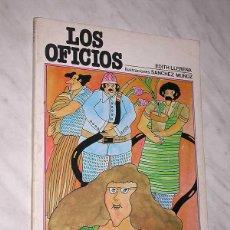 Libros de segunda mano: LOS OFICIOS. EDITH LLERENA. ILUSTRACIONES DE SÁNCHEZ MUÑOZ. ESCUELA ESPAÑOLA, 1979. ++. Lote 63028408