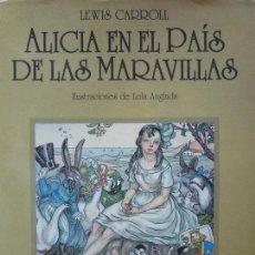 Libros de segunda mano: ALICIA EN EL PAIS DE LAS MARAVILLAS,EDITORIAL JUVENTUD-LEWIS CARROL-1992. Lote 63280584