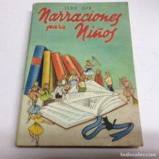 Libros de segunda mano: NARRACIONES PARA NIÑOS / ILDE GIR. Lote 63977023
