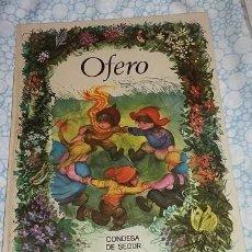 Libros de segunda mano: OFERO DE CONDESA DE SEGUR. COLECCIÓN ESMERALDA. EDICIONES SUSAETA 1974. ILUSTRADO POR FERNANDO SAEZ. Lote 64115819