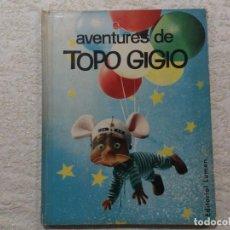 Libros de segunda mano: AVENTURES DE TOPO GIGIO, EDITORIAL LUMEN, 1963, MUY BUEN ESTADO.. Lote 64188195