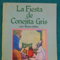 Libros de segunda mano: LA FIESTA DE CONEJITA GRIS - UTTLEY, ALISON - EDITORIAL: PLAZA Y JANES -. Lote 64345731