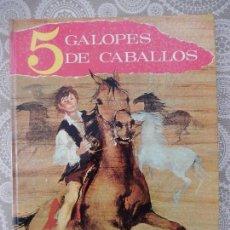 Libros de segunda mano: 5 GALOPES DE CABALLO, RENÉ GUILLOT, 1967. Lote 118692267