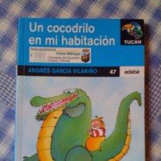 Libros de segunda mano - Un Cocodrilo en mi Habitación Libro Infantil Cuento Colección Tucán 47 Edebé - 64521859