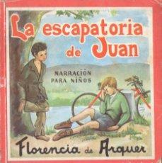 Libros de segunda mano: FLORENCIA DE ARQUER : LA ESCAPATORIA DE JUAN (PAULINAS, 1952). Lote 64973047