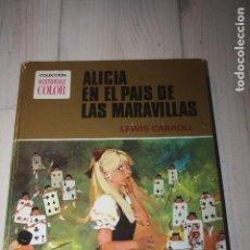 Libros de segunda mano: ALICIA EN EL PAIS DE LAS MARAVILLAS - LEWIS CAROL - COLECCIÓN HISTORIAS COLOR EDITORIAL BRUGUERA. Lote 65383303