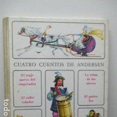 Libros de segunda mano: CUATRO CUENTOS DE ANDERSEN. EL TRAJE NUEVO DEL EMPERADOR. LA REINA DE LAS NIEVES. EL COFRE VOLADOR. . Lote 65940374
