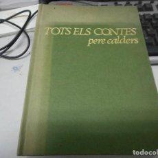Libros de segunda mano: TOTS ELS CONTES PER PERE CALDERS. Lote 66021514