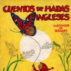 Libros de segunda mano: CUENTOS DE HADAS INGLESES ILUSTRADOS POR BOCQUET (MOLINO, 1943). Lote 67163909