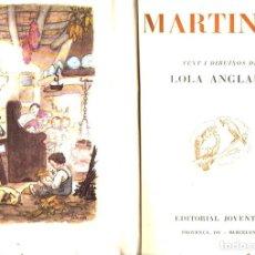 Libros de segunda mano: LOLA ANGLADA : MARTINET (JOVENTUT, 1962) PRIMERA EDICIÓN. EN CATALÁN. Lote 67499385