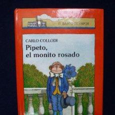 Libros de segunda mano: EL BARCO DE VAPOR. PIPETO, EL MONITO ROSADO. Lote 68479897