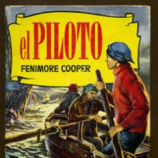 Libros de segunda mano: EDITORIAL BRUGUERA FENIME COOPER EL PILOTO - 181. Lote 68636709