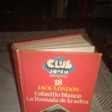 Libros de segunda mano: COLMILLO BLANCO Y LA LLAMADA DE LA SELVA,1981,. Lote 68700461