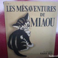 Libros de segunda mano: MÉSAVENTURES DE MIAOU: CUENTO INFANTIL CON GATOS, AÑO 1945.. Lote 68719905
