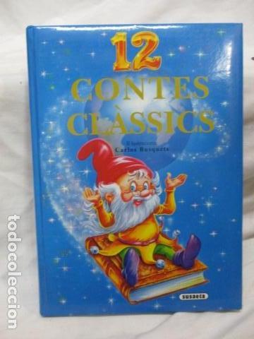 12 CONTES CLASSICS (CATALÁN) TAPA DURA, DE EQUIP SUSAETA , CARLOS BUSQUETS (ILUSTRADOR) (Libros de Segunda Mano - Literatura Infantil y Juvenil - Cuentos)