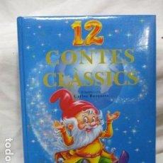 Libros de segunda mano: 12 CONTES CLASSICS (CATALÁN) TAPA DURA, DE EQUIP SUSAETA , CARLOS BUSQUETS (ILUSTRADOR) . Lote 68883941