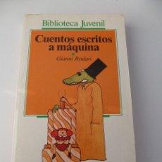 Libros de segunda mano: CUENTOS ESCRITOS A MÁQUINA. GIANNI RODARI. . Lote 68962817