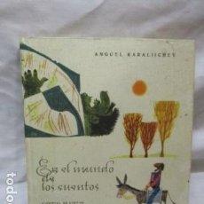 Libros de segunda mano: EN EL MUNDO DE LOS CUENTOS, ANGUEL KARALIICHEV - 1965 - LIBRO DIFICIL. VER FOTOS. Lote 68969161