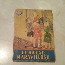 Libros de segunda mano: EL BAZAR MARAVILLOSO. MAJ HIRDMAN. COLECCIÓN CASCABEL. EDICIONES HYMSA.1947. Lote 69109454