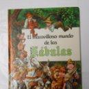 Libros de segunda mano: EL MARAVILLOSO MUNDO DE LAS FABULAS. EDITORIAL ALFREDO ORTELLS. TDK97. Lote 160047134
