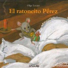 Libros de segunda mano: EL RATONCITO PEREZ - OLGA LECAYE - TRADUCCION JULIA VINENT - EDITORAIL CORIMBO - NUEVO. Lote 71567599
