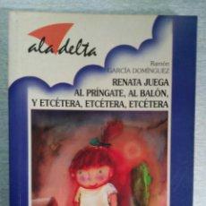 Libros de segunda mano: RENATA JUEGA AL PRINAGEL ,AL BALON Y ETCETERA , ETCETERA , ETCETERA. Lote 71771063