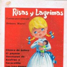 Libros de segunda mano: RISAS Y LAGRIMAS CUENTOS PARA NIÑOS POR DEBORA MARVI AÑO 1966 - VALENCIA - 48 PAGINAS MD427. Lote 71921947
