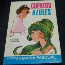 Libros de segunda mano: CUENTOS AZULES Nº 1 EUGENIO SOTILLOS ILUSTRADOS POR MARÍA PASCUAL EDICIONES TORAY AÑO 1979. Lote 71928191