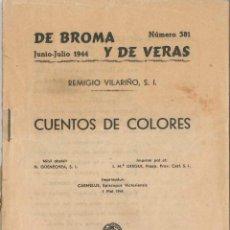 Libros de segunda mano: DE BROMA Y DE VERAS CUENTOS DE COLORES . Lote 72099691