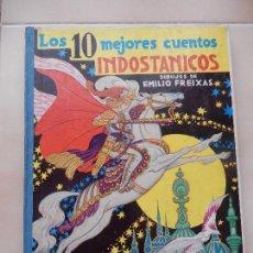 Libros de segunda mano: LOS 10 MEJORES CUENTOS INDOSTANICOS - E.MESEGUER. BARCELON. 1958 - ILUSTRADOS POR FREIXAS.. Lote 147151086