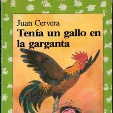 Libros de segunda mano: TENÍA UN GALLO EN LA GARGANTA (JUAN CERVERA). Lote 73841459