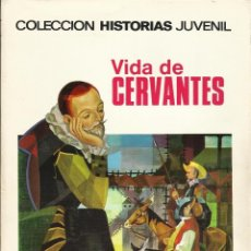 Libros de segunda mano: VIDA DE CERVANTES Nº 11 - COLECCION HISTORIA JUVENIL - BRUGUERA - 1ª EDICION. Lote 74217855