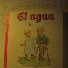 Libros de segunda mano: EL AGUA MILAGROSA (DESGRAPADO DE LAS TAPAS Y ESCRITO EN ULTIMAPÁGINA, NO ESCRITA)). Lote 74338083