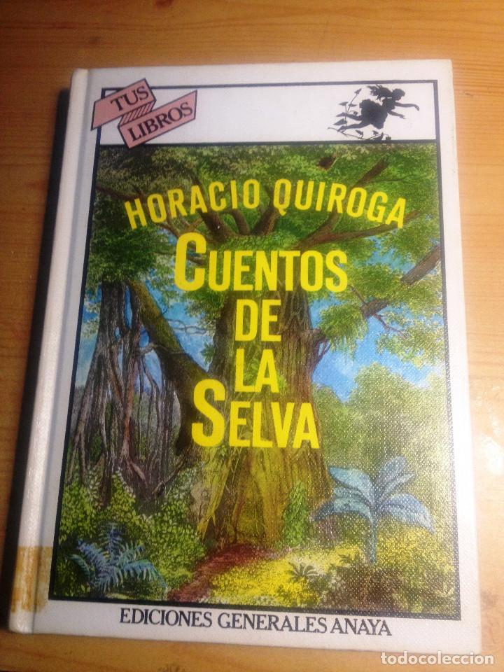 CUENTOS DE LA SELVA- HORACIO QUIROGA- EDICIONES GENERALES ANAYA- 1981 (Libros de Segunda Mano - Literatura Infantil y Juvenil - Cuentos)