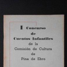 Libros de segunda mano: 1ER. CONCURSO CUENTOS INFANTILES. COMISIÓN CULTURA DE PINA DE EBRO.. Lote 75086147