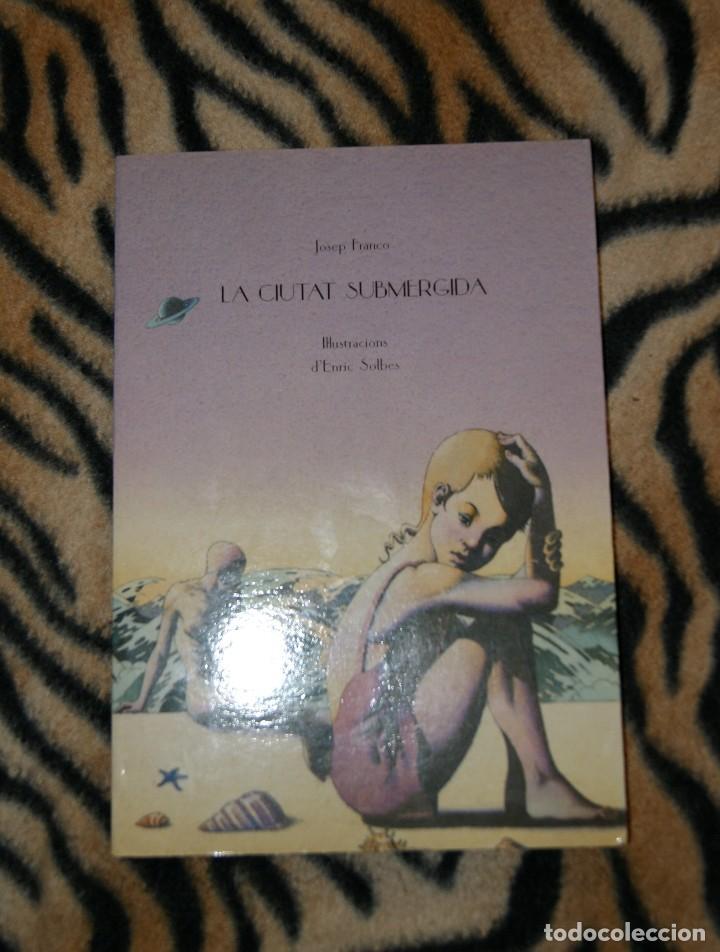 LA CIUTAT SUBMERGIDA JOSEP FRANCO ILUSTRACIONES ENRIC SOLBES (Libros de Segunda Mano - Literatura Infantil y Juvenil - Cuentos)