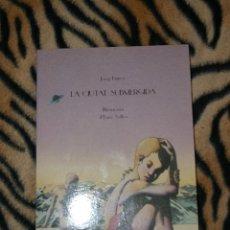 Libros de segunda mano: LA CIUTAT SUBMERGIDA JOSEP FRANCO ILUSTRACIONES ENRIC SOLBES. Lote 75508215