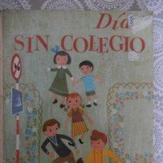 Libros de segunda mano: DIAS SIN COLEGIO. COLECCION GLOBO COLORES. AGUILAR. Lote 75793871
