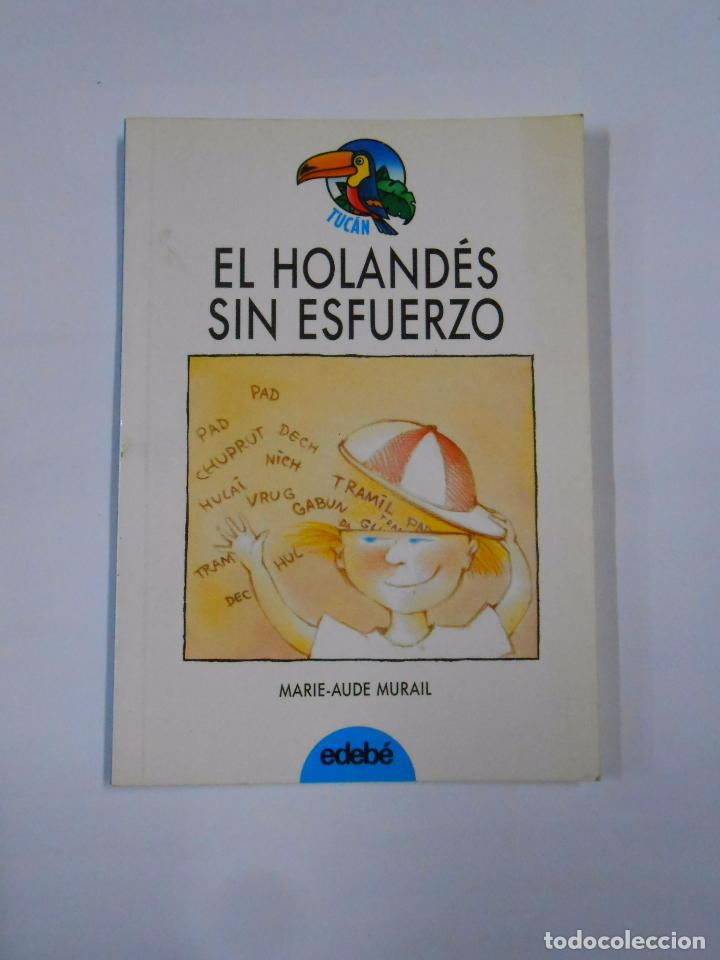 EL HOLANDES SIN ESFUERZO. MARIE-AUDE MURAIL. EDEBE COLECCION TUCAN Nº 3. TDK19 (Libros de Segunda Mano - Literatura Infantil y Juvenil - Cuentos)
