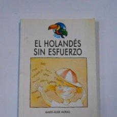 Libros de segunda mano: EL HOLANDES SIN ESFUERZO. MARIE-AUDE MURAIL. EDEBE COLECCION TUCAN Nº 3. TDK19. Lote 137377936