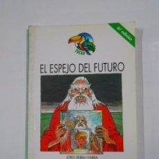 Libros de segunda mano - EL ESPEJO DEL FUTURO. JORDI SIERRA I FABRA. COLECCION TUCAN Nº 18. EDICIONES EDEBE. TDK19 - 35521824